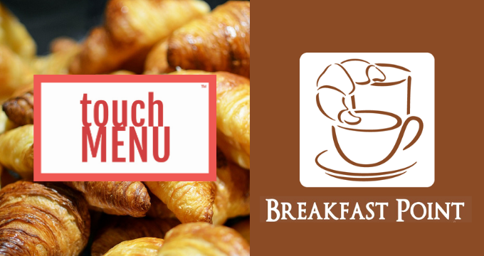 Touch MENU - Breakfast Point
