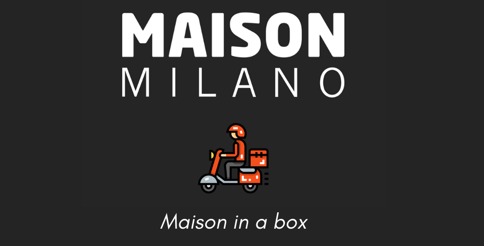 Maison in a box, Maison Milano